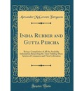 India Rubber and Gutta Percha