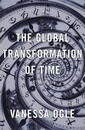 The Global Transformation of Time