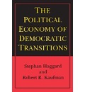 The Political Economy of Democratic Transitions - Stephan Haggard