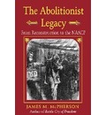 The Abolitionist Legacy - James M. McPherson