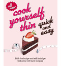 Cook Yourself Thin Quick and Easy