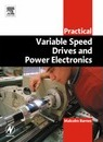 Practical Variable Speed Drives and Power Electronics