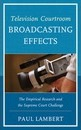 Television Courtroom Broadcasting Effects