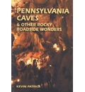 Pennsylvania Caves and Other Rocky Roadside Wonders