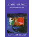 il cuore - the heart - Kathleen Fraser