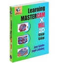 Learning Mastercam X Mill Step by Step in 2D