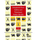 Integrated Food Safety and Veterinary Public Health