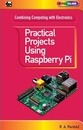 Practical Projects Using Raspberry Pi