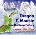 Dragon & Mousie and the Snow Factory