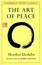 Art of Peace,The:Teachings of the Founder of AikidoPocket Classic
