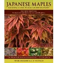 Japanese Maples the Complete Guide to Selection and Cultivation