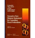 Canada: The State of the Federation, 1999-2000: Volume 55 - Harvey Lazar