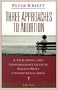 Three Approaches to Abortion