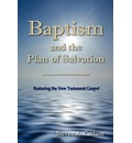 Baptism and the Plan of Salvation - Steven A Carlson
