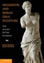 Hellenistic and Roman Ideal Sculpture