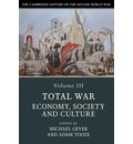 The Cambridge History of the Second World War: Total War: Economy, Society and Culture Volume 3