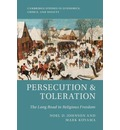 Cambridge Studies in Economics, Choice, and Society: Persecution and Toleration : The Long Road to Religious Freedom