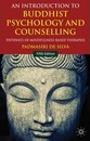 An Introduction to Buddhist Psychology and Counselling