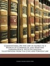Commentaries on the Law of Agency as a Branch of Commercial and Maritime Jurisprudence
