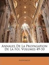 Annales de La Propagation de La Foi, Volumes 49-50 - Anonymous