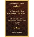 A Treatise on the Diseases of Children V3
