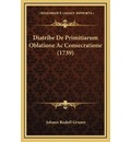 Diatribe de Primitiarum Oblatione AC Consecratione (1739)