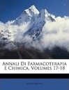 Annali Di Farmacoterapia E Chimica, Volumes 17-18 - Anonymous