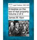 A Treatise on the Law of Real Property. Volume 2 of 3