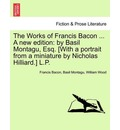 The Works of Francis Bacon ... a New Edition - Francis Bacon