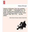 History of Russia, from the Earliest Times to 1882. ... Translated by L. B. Lang. Edited and Enlarged by N. H. Dole. Including a History of the Turko-Russian War 1877-78, ... by the Editor. - Alfred Rambaud