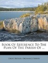 Book of Reference to the Plan of the Parish of ...