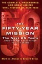 The Fifty-Year Mission: The Next 25 Years:From The Next Generation to J. J. Abrams: Volume 2