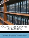 Oeuvres Les Oeuvres de Tabarin... - Tabarin