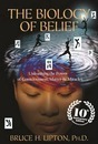 Biology Of Belief: 10Th Anniversary Edition