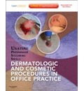Dermatologic and Cosmetic Procedures in Office Practice