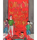 Ollie Oh and the Week That Mom Went on Strike - Summer Little