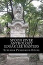 Spoon River Anthology Edgar Lee Masters - Edgar Lee Masters