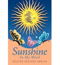 Sunshine In My Mind - Kristen Heather Ambler