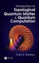 Introduction to Topological Quantum Matter & Quantum Computation