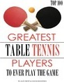 Greatest Table Tennis Players to Ever Play the Game