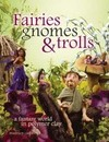 Fairies Gnomes and Trolls