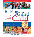 Raising a Gifted Child a Parenting Success Handbook