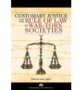 Customary Justice and the Rule of Law in War-Torn Societies