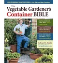 The Vegetable Gardeners Container Bible