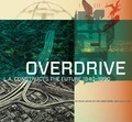 Overdrive - L.A Constructs the Future, 1940-1990