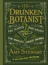 Drunken Botanist : The Plants That Create the World's Great Drinks