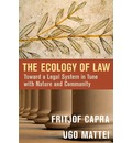 The Ecology of Law: Toward a Legal System in Tune with Nature and Community