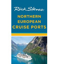 Rick Steves Northern European Cruise Ports (Second Edition)