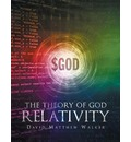 The Theory of God Relativity