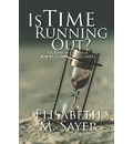 Is Time Running Out? - Elisabeth M Sayer